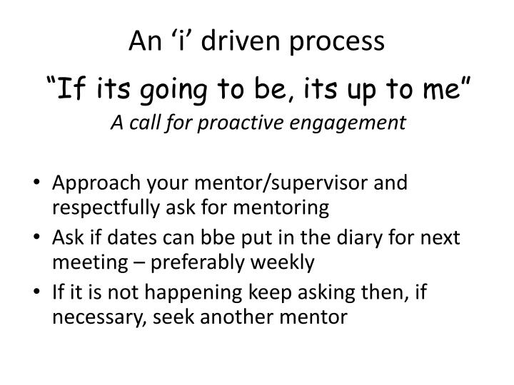 An 'i' driven process