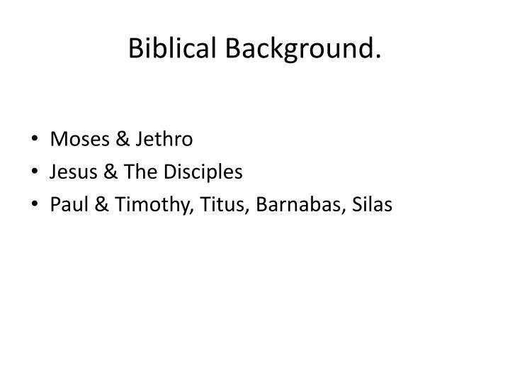 Biblical Background.