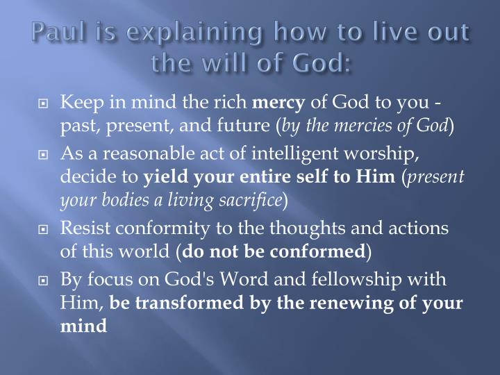 Paul is explaining how to live out the will of god