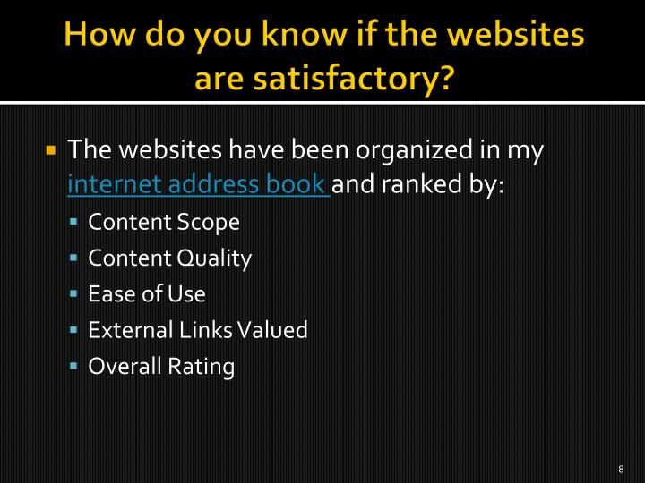 How do you know if the websites are satisfactory?