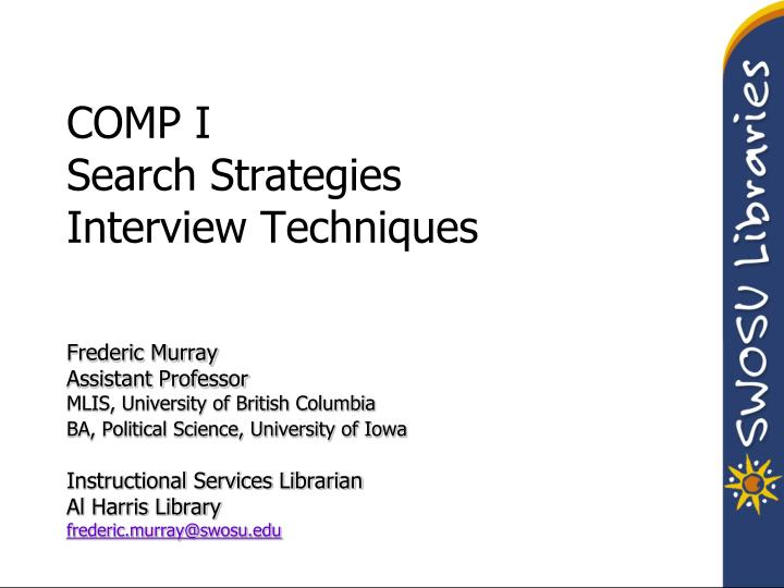 comp i search strategies interview techniques n.