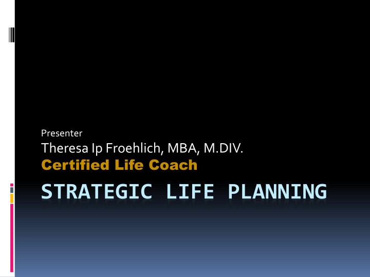 Presenter theresa ip froehlich mba m div certified life coach