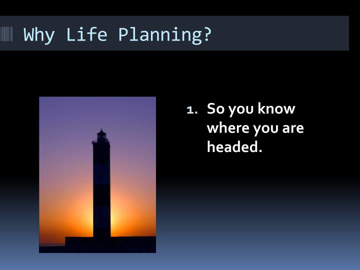 Why Life Planning?