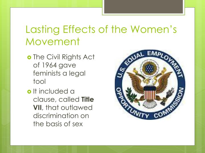 Lasting Effects of the Women's Movement