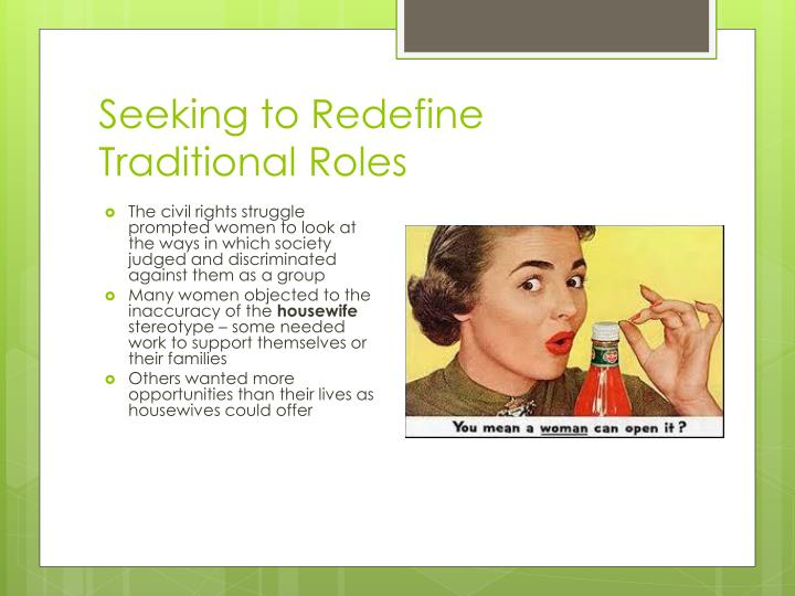 Seeking to Redefine Traditional Roles