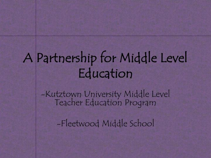 A partnership for middle level education
