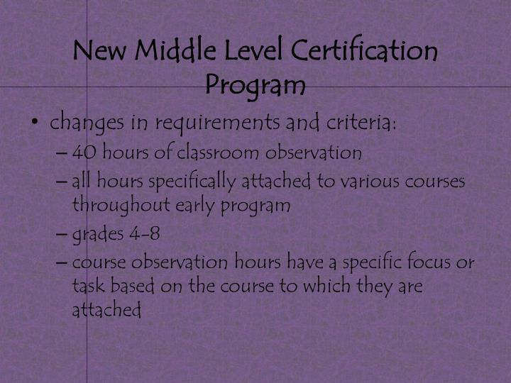New Middle Level Certification Program