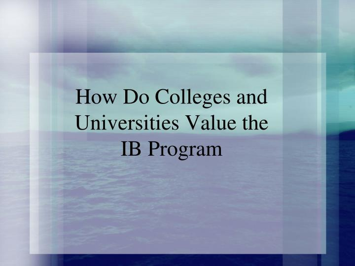 How Do Colleges and Universities Value the