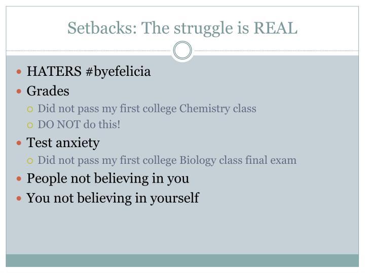Setbacks: The struggle is REAL