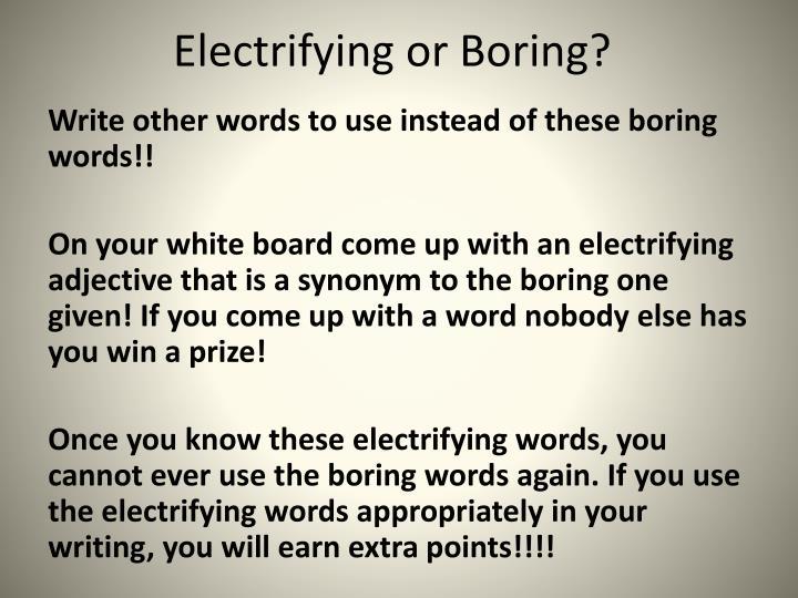 Electrifying or Boring?