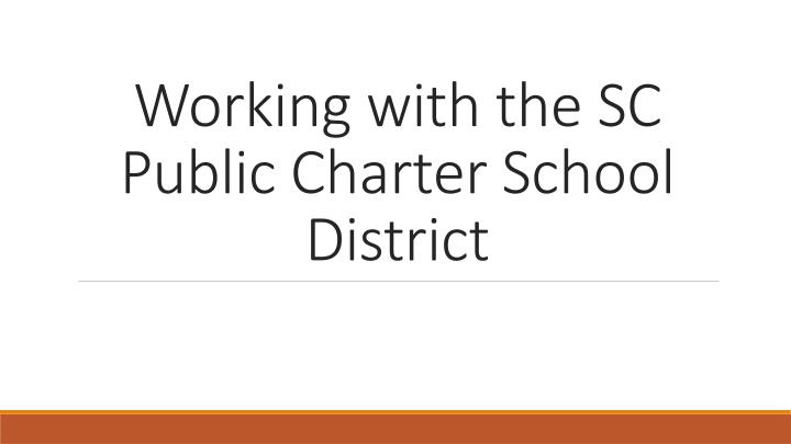Working with the SC Public Charter School District
