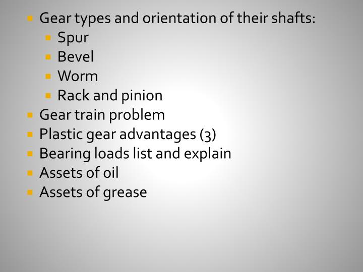 Gear types and orientation of