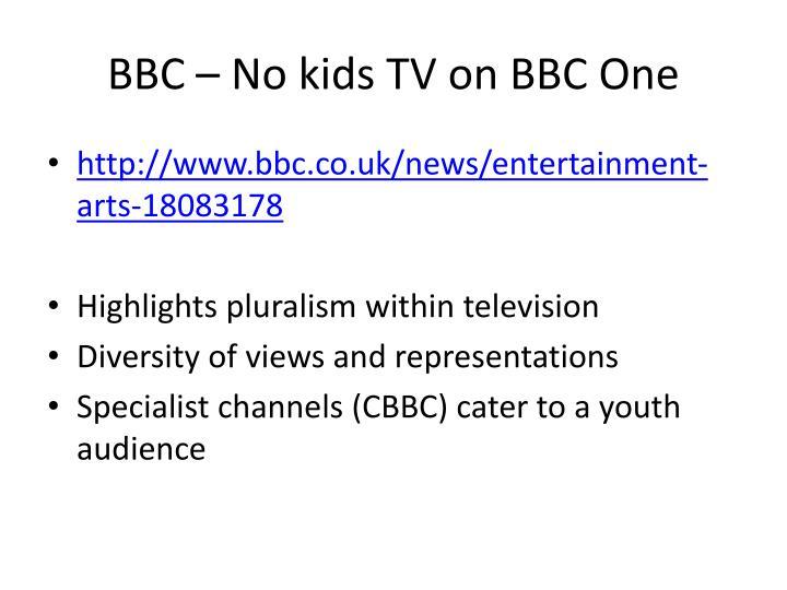 BBC – No kids TV on BBC One