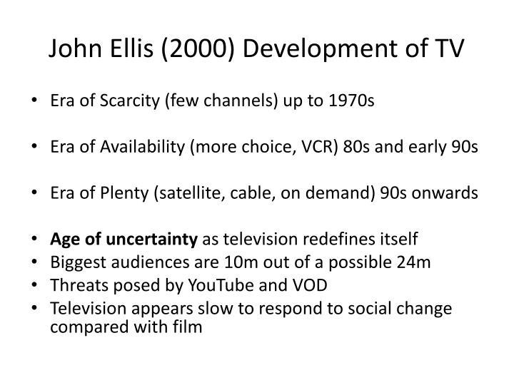 John Ellis (2000) Development of TV