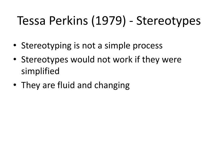 Tessa Perkins (1979) - Stereotypes