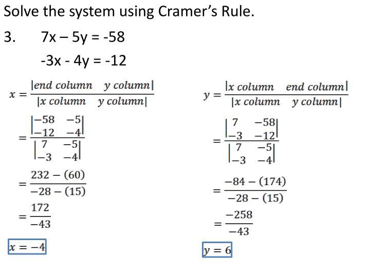 Solve the system using Cramer's Rule.