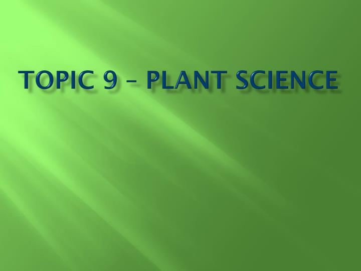 topic 9 plant science n.
