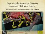 improving the knowledge discovery process of dlr using sextant7