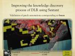 improving the knowledge discovery process of dlr using sextant8