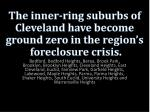 the inner ring suburbs of cleveland have become ground zero in the region s foreclosure crisis