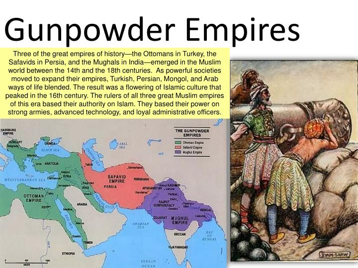 Three of the great empires of history—the Ottomans in Turkey, the