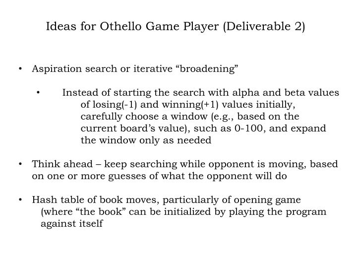 Ideas for Othello Game Player (Deliverable 2)