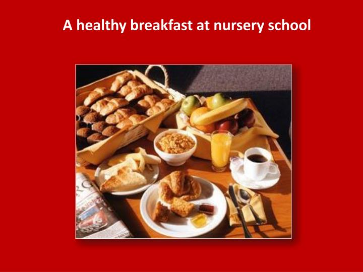 a healthy breakfast at nursery school n.