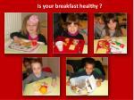 is your breakfast healthy