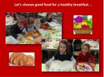 let s choose good food for a healthy breakfast