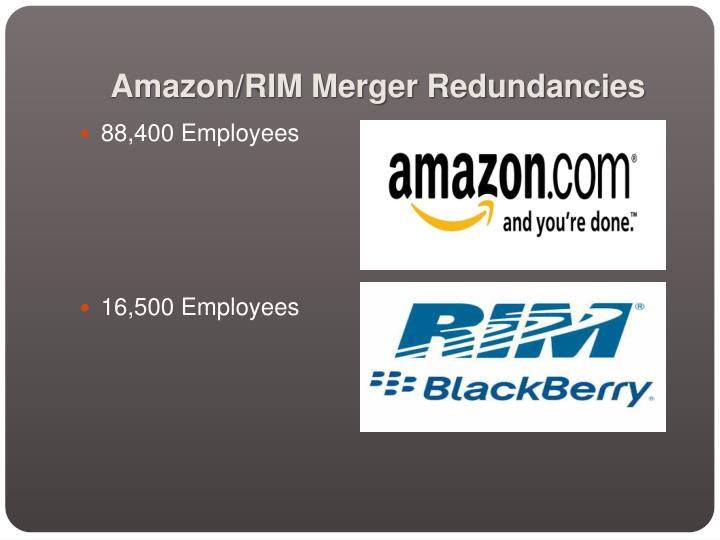 Amazon/RIM Merger Redundancies