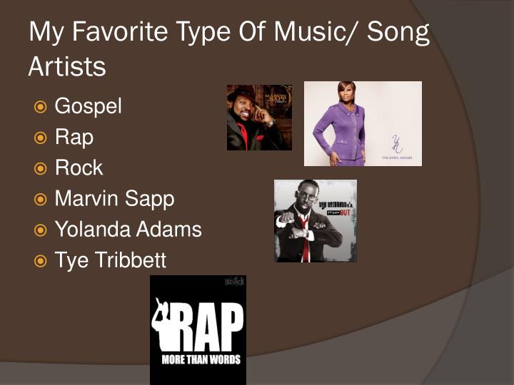 My Favorite Type Of Music/ Song Artists