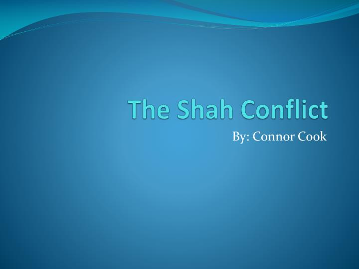 the shah conflict n.