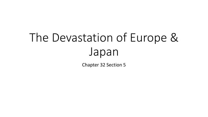 the devastation of europe japan