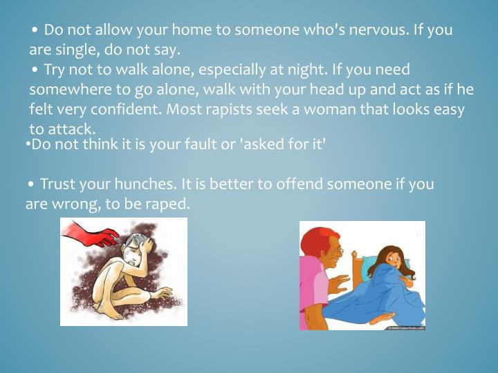 • Do not allow your home to someone who's nervous. If you are single, do not say.