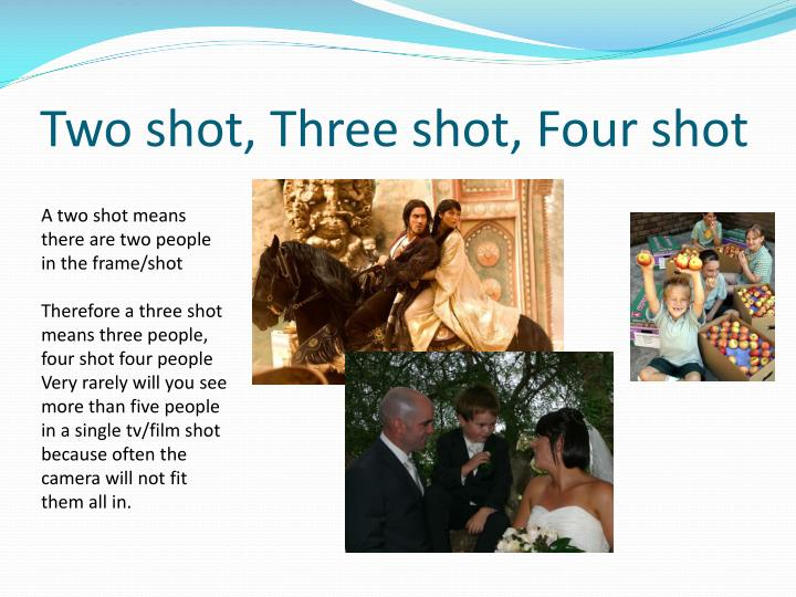 Two shot, Three shot, Four shot