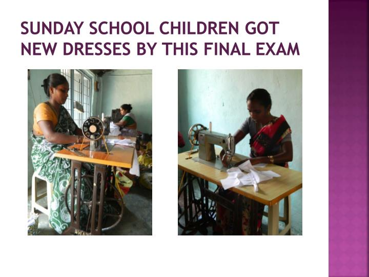 Sunday school children got new dresses by this final exam