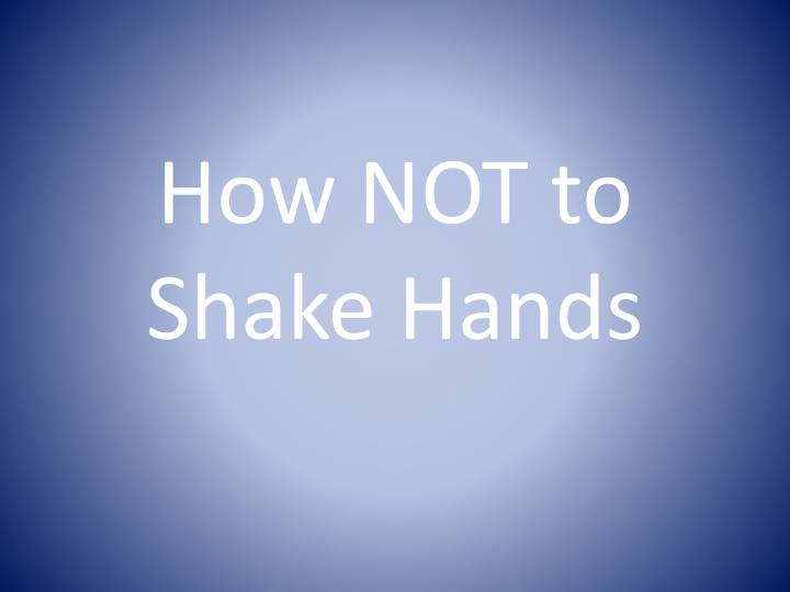 How not to shake hands