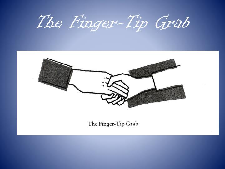 The Finger-Tip Grab