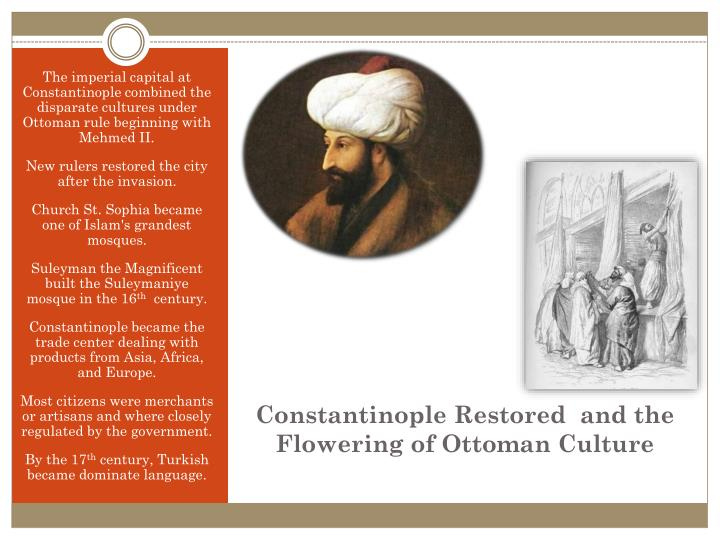 The imperial capital at Constantinople combined the disparate cultures under Ottoman rule beginning with