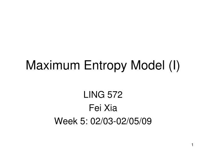 Maximum entropy model i