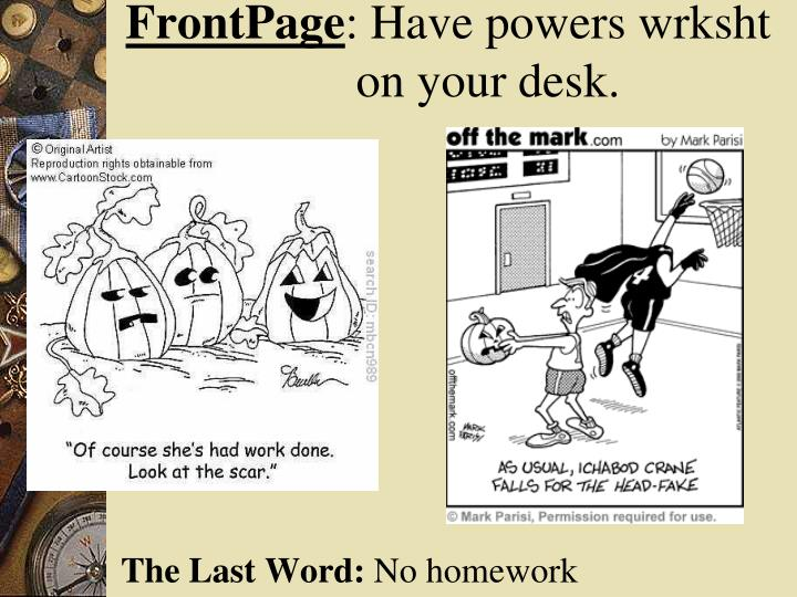 frontpage have powers wrksht on your desk n.