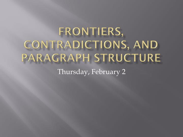 Frontiers contradictions and paragraph structure