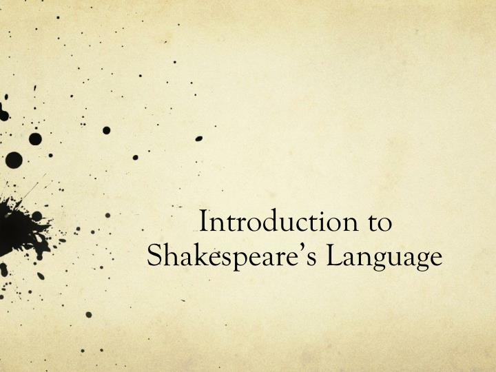 Introduction to shakespeare s language