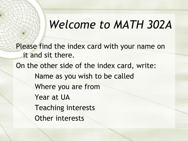 Welcome to math 302a