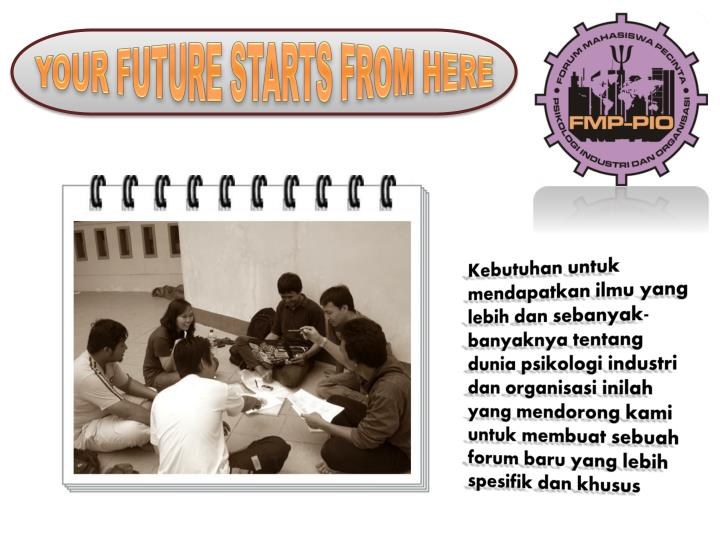 YOUR FUTURE STARTS FROM HERE