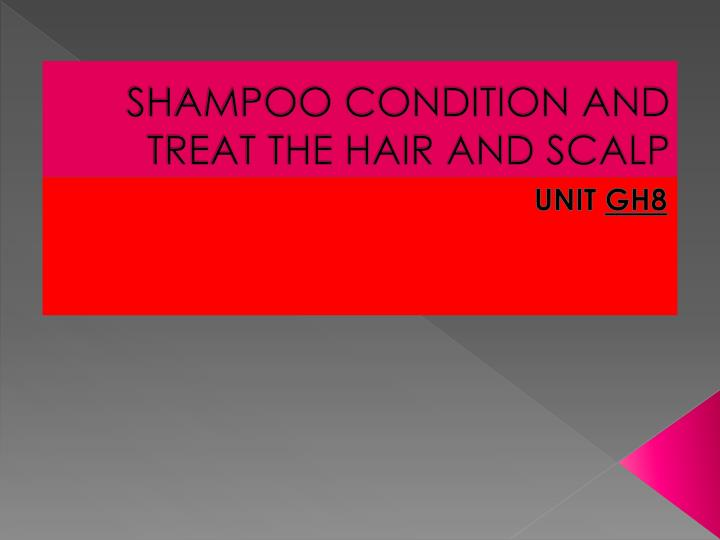 shampoo condition and treat the hair and scalp n.