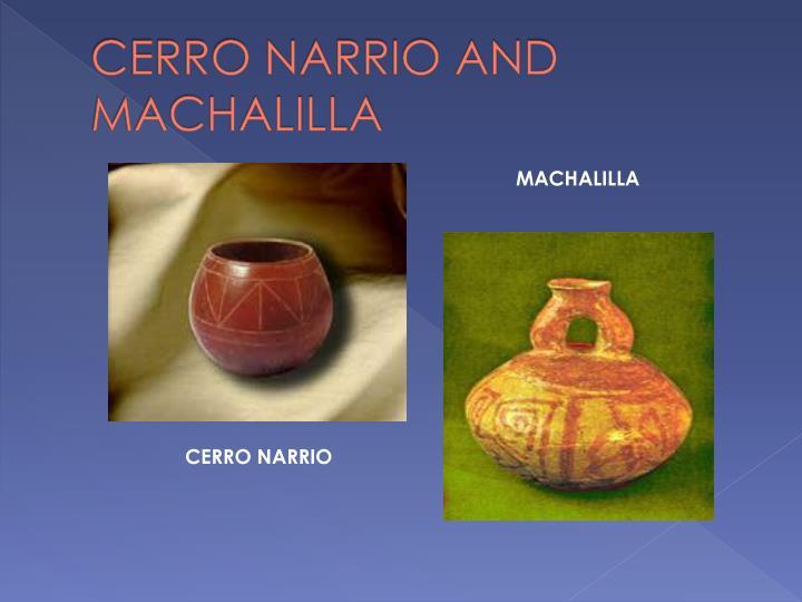 CERRO NARRIO AND MACHALILLA