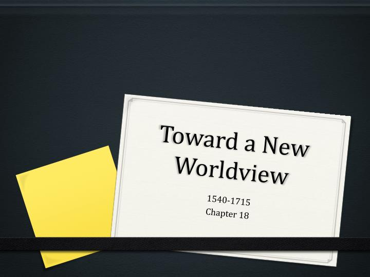 Toward a new worldview