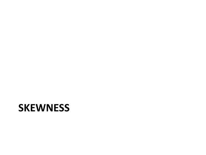 skewness