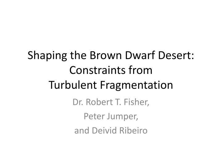 Shaping the brown dwarf desert constraints from turbulent fragmentation